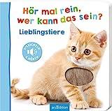 Hör mal rein, wer kann das sein? - Lieblingstiere (Foto-Streichel-Soundbuch): Streicheln und hören...