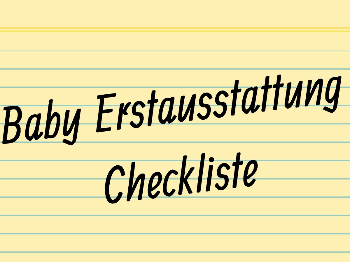 Baby Erstausstattung Checkliste - Was gehört zur Erstlingsausstattung