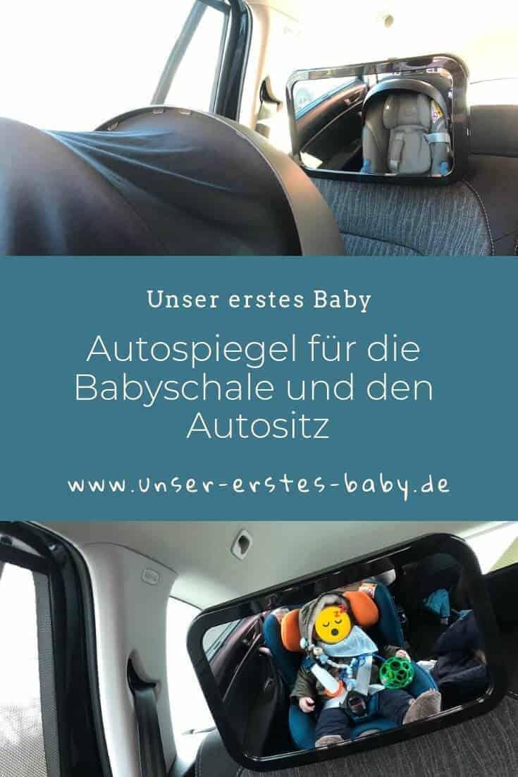 Autospiegel Baby – Spiegel für die Babyschale und den Autositz, um den Nachwuchs immer im Blick zu haben