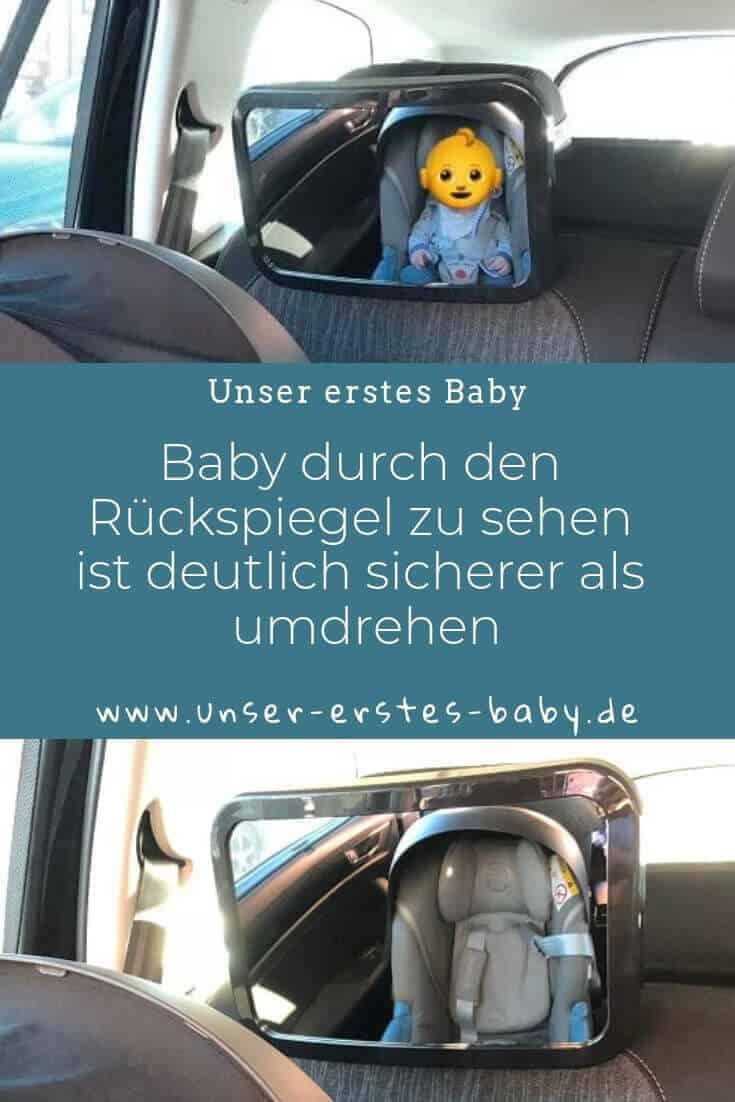 Baby durch den Rückspiegel zu sehen ist deutlich sicherer als umdrehen