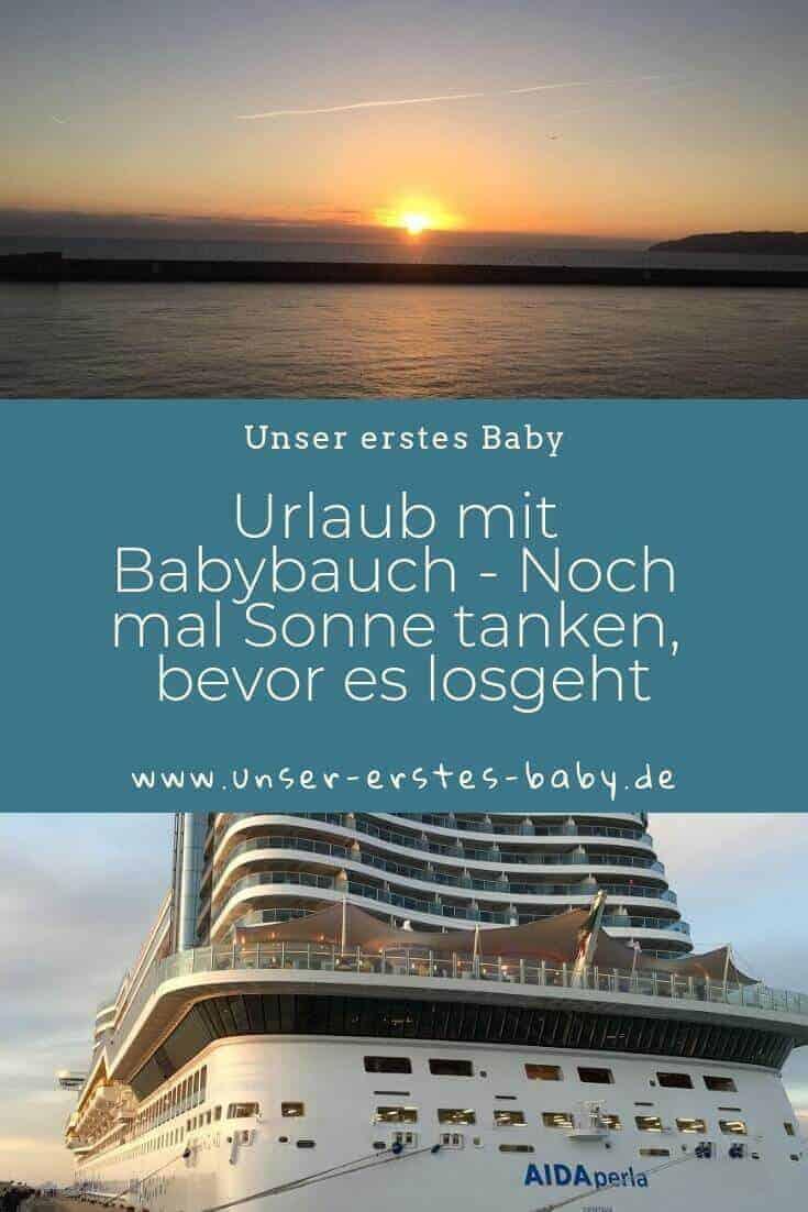 Urlaub mit Babybauch - Wir machen eine Kreuzfahrt mit der AIDAperla, bevor das erste Baby kommt